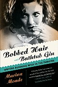 Bobbed Hair and Bathtub Gin: Writers Running Wild in the Twenties (Harvest Book)