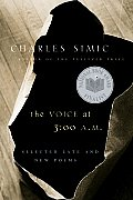 The Voice at 3:00 A.M.: Selected Late and New Poems