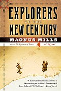 Explorers of the New Century: A Novel