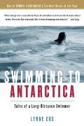 Swimming to Antarctica Tales of a Long Distance Swimmer