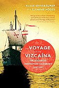 The Voyage of the Vizcaina: The Mystery of Christopher Columbus's Last Ship