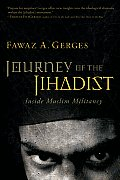 Journey of the Jihadist Inside Muslim Militancy
