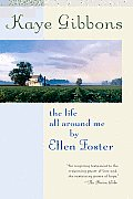 Life All Around Me By Ellen Foster