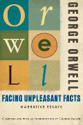 Facing Unpleasant Facts: Narrative Essays Cover
