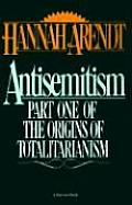 Antisemitism: Part One of the Origins of Totalitarianism (Harvest Book) Cover