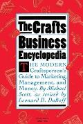 Crafts Business Encyclopedia The Modern Craftspersons Guide to Marketing Management & Money