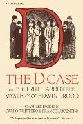 The D. Case: Or the Truth about the Mystery of Edwin Drood (Helen and Kurt Wolff Books) Cover