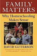 Family Matters: Why Homeschooling Makes Sense (Harvest Book) Cover