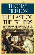 Last of the Fathers: Saint Bernard of Clairvaux and the Encyclical Letter Doctor Mellifluus Cover