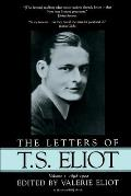 Letters Of T S Eliot Volume 1 1898 1922