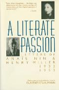 Literate Passion Letters of Anais Nin & Henry Miller 1932 1953