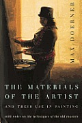 Materials of the Artist & Their Use in Painting With Notes on the Techniques of the Old Masters Revised Edition