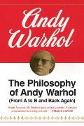Philosophy of Andy Warhol From A to B & Back Again