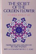 Secret of the Golden Flower A Chinese Book of Life