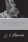 Till We Have Faces: A Myth Retold Cover