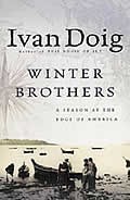 Winter Brothers: A Season at the Edge of American (Ameri)CA Cover
