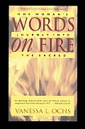 Words On Fire One Womans Journey Into Th