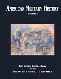 American Military History, Volume 1: the United States Army and the Forging of a Nation, 1775-1917 (04 Edition)