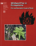 Wildland Fire Ecosystems: Fire and Nonnative Invasive Plants: Fire and Nonnative Invasive Plants