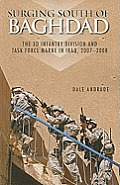 Surging South of Baghdad: The 3D Infantry Division and Task Force Marne in Iraq, 2007-2008 (Paperback): The 3D Infantry Division and Task Force Marne (Center of Military History Publication)