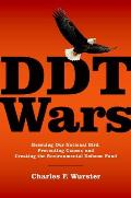DDT Wars: Rescuing Our National Bird, Preventing Cancer, and Creating the Environmental Defense Fund