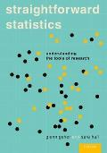 Straightforward Statistics: Understanding the Tools of Research