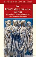 Rome's Mediterranean Empire: Books 41-45 and the Periochae: Books 41-45 and the Periochae
