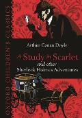 A Study In Scarlet & Other Sherlock Holmes Adventures (Oxford Children's Classics) by Sir Arthur Conan Doyle