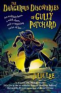 The Dangerous Discoveries of Gully Potchard