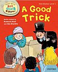 Oxford Reading Tree Read with Biff, Chip and Kipper: First Stories: Level 1: A Good Trick