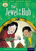 Oxford Reading Tree Read with Biff, Chip and Kipper: Level 11 First Chapter Books: The Jewel in the Hub