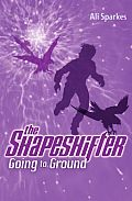 Shapeshifter Going To Ground