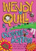 Wendy Quill Is a Crocodile's Bottom