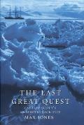 Last Great Quest Captain Scotts Antarctic Sacrifice