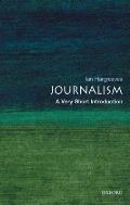 Journalism : Very Short Introduction (05 Edition)
