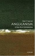 Anglicanism : Very Short Introduction (06 Edition)