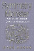 Symmetry & The Monster One of the Greatest Quests of Mathematics