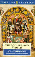 The Anglo-Saxon world :an anthology