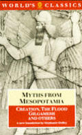 Myths from Mesopotamia Creation the Flood Gilgamesh & Others