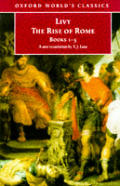 The Rise of Rome: Books One to Five (Oxford World's Classics)