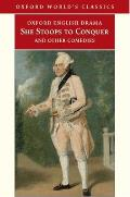 She Stoops To Conquer & Other Comedies