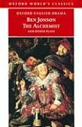 The Alchemist and Other Plays: Volpone, or the Fox; Epicene, or the Silent Woman; The Alchemist; Bartholomew Fair (World's Classics) Cover