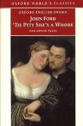 Tis Pity Shes A Whore & Other Plays