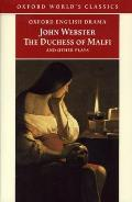 Duchess of Malfi & Other Plays The White Devil The Duchess of Malfi The Devils Law Case A Cure for a Cuckold