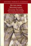 Myths from Mesopotamia Creation the Flood Gilgamesh & Others revised edition