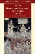 Defence Of Socrates, Euthyphro, Crito (Oxford World's Classics) by Plato