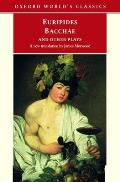 Bacchae and Other Plays (99 Edition)