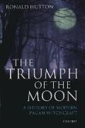 Triumph of the Moon : a History of Modern Pagan Witchcraft (99 Edition)