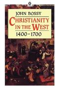 Christianity in the West 1400-1700 (85 Edition)