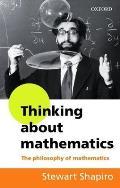 Thinking about Mathematics The Philosophy of Mathematics